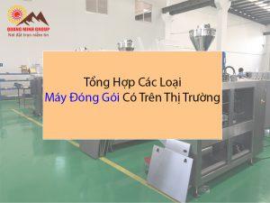 Các loại máy đóng gói có trên thị trường Phân loại và Giá bán