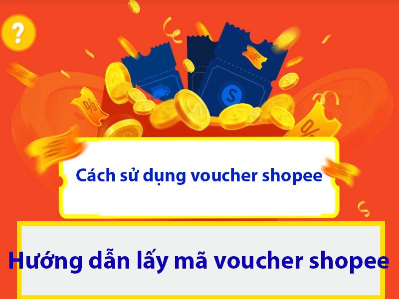 Cách sử dụng voucher shopee và Hướng dẫn lấy mã shopee