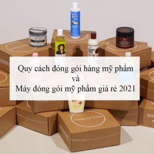 Quy-cách-đóng-gói-hàng-mỹ-phẩm-và-Máy-đóng-gói-mỹ-phẩm-giá-rẻ-2021